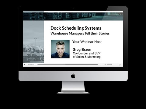 Dock Scheduling Systems - Warehouse Managers Tell their Stories - Webinar