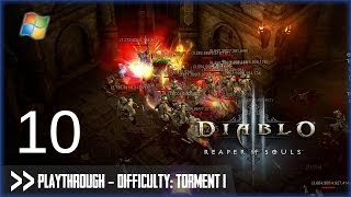 Diablo 3: Reaper of Souls (PC) - Pt.10 [Difficulty Torment I]