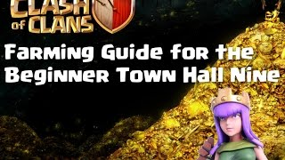 Clash of Clans Guide! Farming Guide for the Beginner Town Hall Nine