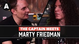 The Captain Meets Marty Friedman