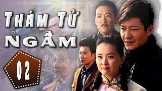 Thám Tử Ngầm - Tập 2 | Phim Hình Sự Trung Quốc Hay Nhất 2018 - Thuyết Minh