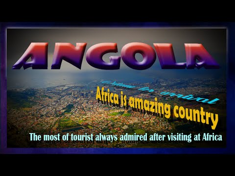 Angola Documentary | Angola travel guide | Angola tourist attractions 2016