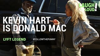 Kevin Hart Is Donald Mac | Lyft Legend Ep 2  | LOL Network