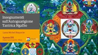 Insegnamenti sull' Autoguarigione Tantrica NgalSo con Lama Michel Rinpoche (italiano) – 2015