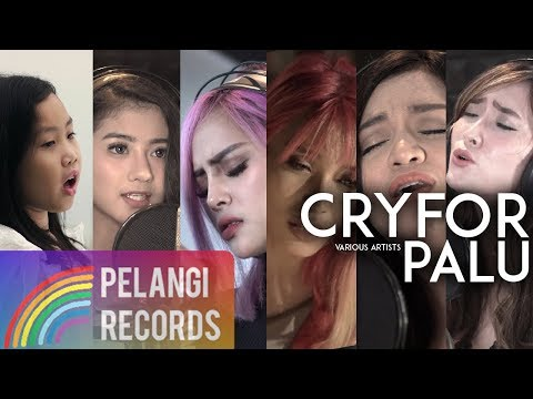 Various Artists Pelangi - Cry For Palu [Rayvelin, Ghea Youbi, Duo Biduan, Oza, Margareth]