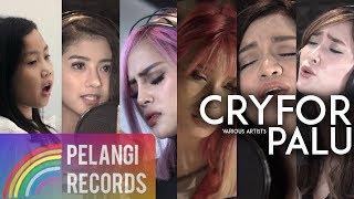 Baixar Various Artists Pelangi - Cry For Palu [Rayvelin, Ghea Youbi, Duo Biduan, Oza, Margareth]