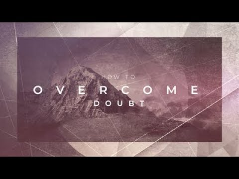 How to Overcome Doubt | Pastor Lucas Gonzalez | Sunday May 20 , 2018