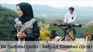Ya Habibal Qolbi - Sabyan Gambus (lirik)