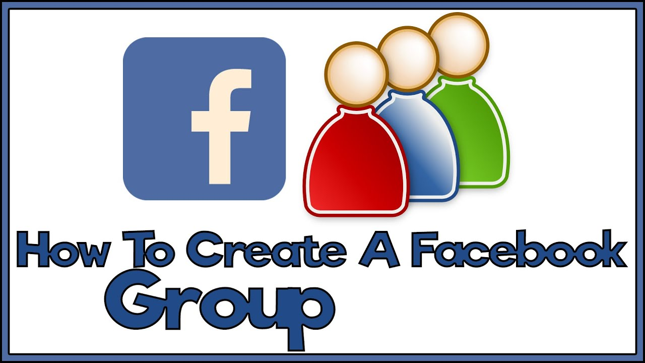 How To Create A Facebook Group  Facebook Tutorial  Youtube