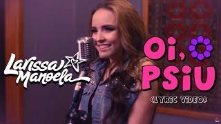 Larissa Manoela - Oi, Psiu (Lyric Vídeo) thumbnail