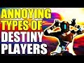 5 Annoying Types Of Destiny Players