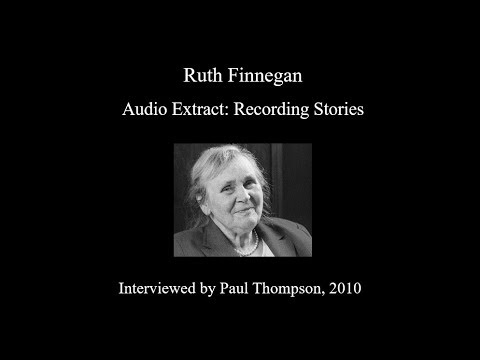 Ruth Finnegan on 'Recording Stories'