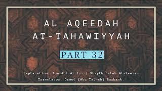 Explanation of Aqeedah at-Tahaawiyyah – Saleh Al Fawzan | PART 32