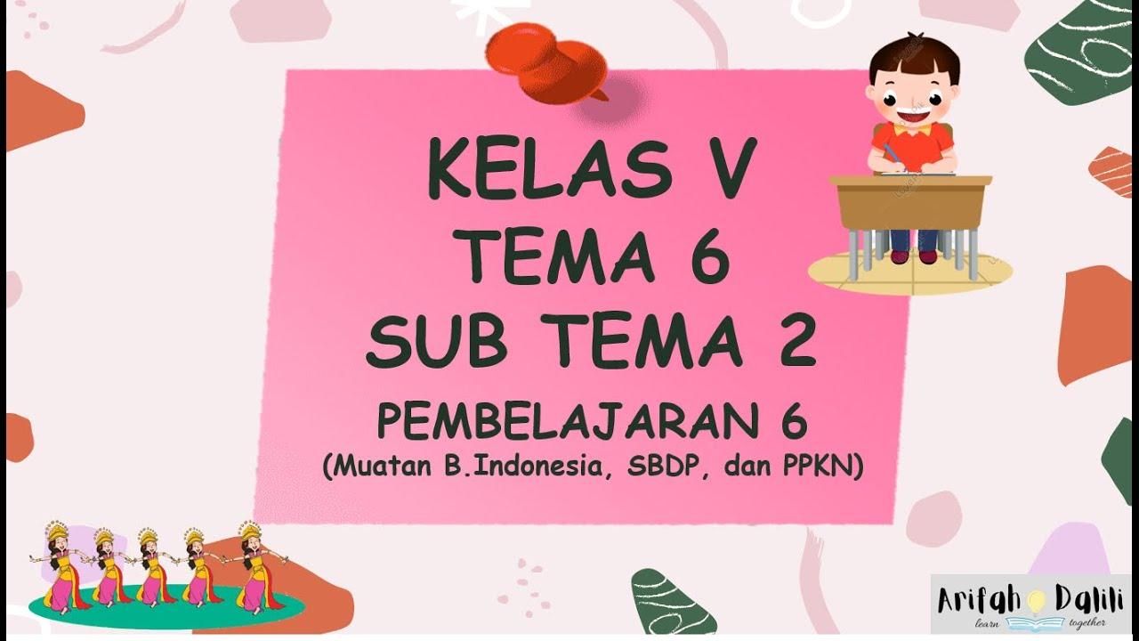 Download KELAS 5 (TEMA 6-SUB TEMA 2-PEMBELAJARAN 6)