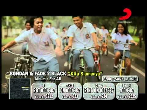 Bondan & Fade 2 Black - Kita Slamanya
