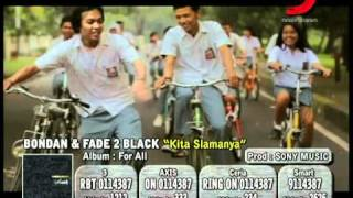 Video Bondan & Fade 2 Black - Kita Slamanya download MP3, 3GP, MP4, WEBM, AVI, FLV September 2017