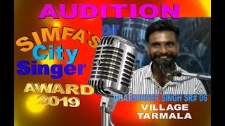 DHARMINDER SINGH TARMALA  SR#06 AUDITION SIMFA`S CITY SINGER AWARD 2019