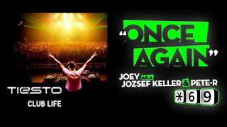 Tiesto played Once Again by Joey aka Jozsef Keller & Pete-R