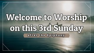 Trinity Lutheran Church - Online Worship Service - 3rd Sunday after the Epiphany