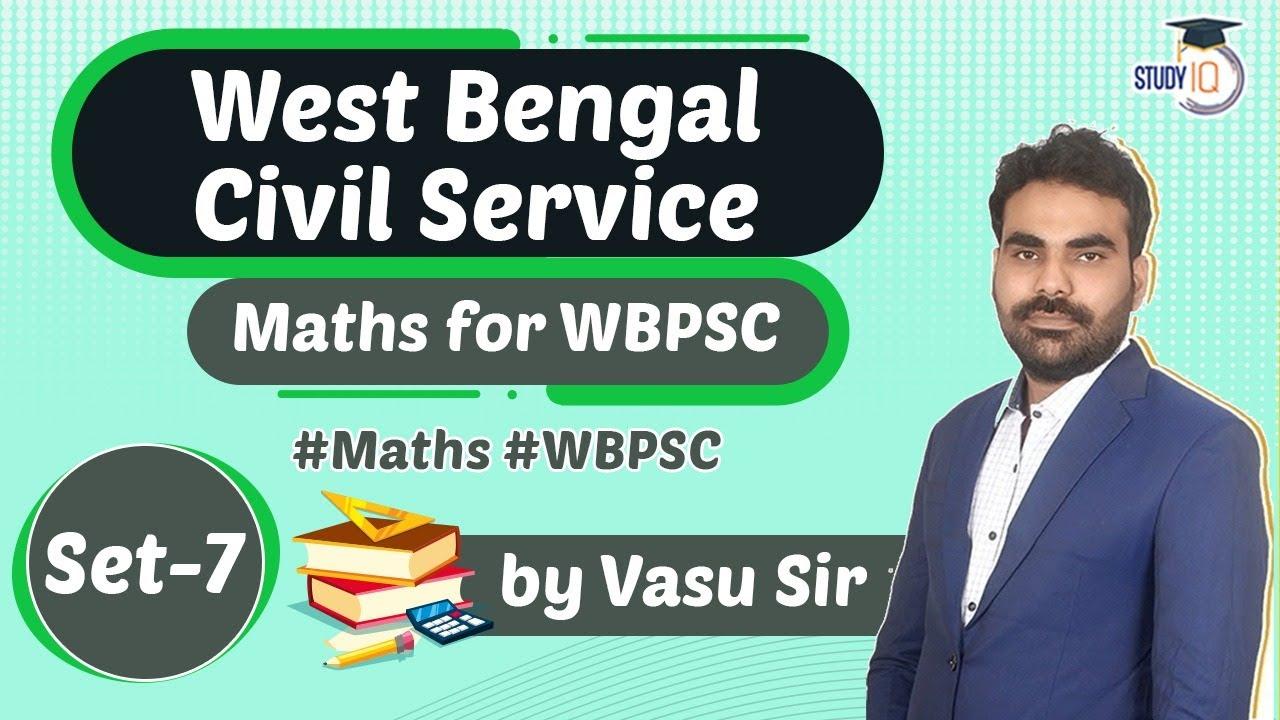 West Bengal PSC 2021 - MATHS for West Bengal Civil Services Exam 2021 Set 7 by Vasu Sir #Maths