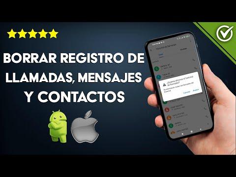 Cómo Borrar Registro de Llamadas, Mensajes y Contactos en un Móvil Android e iPhone