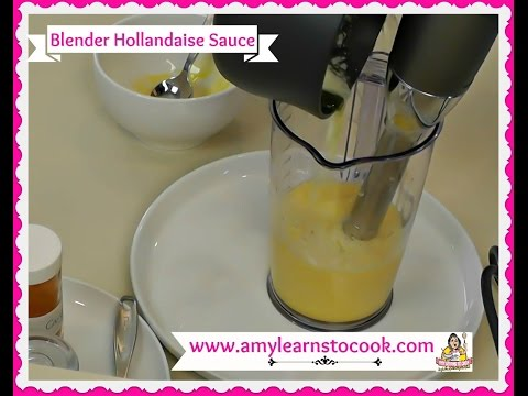 blender-hollandaise-sauce-~-how-to-make-hollandaise-sauce-~-amy-learns-to-cook