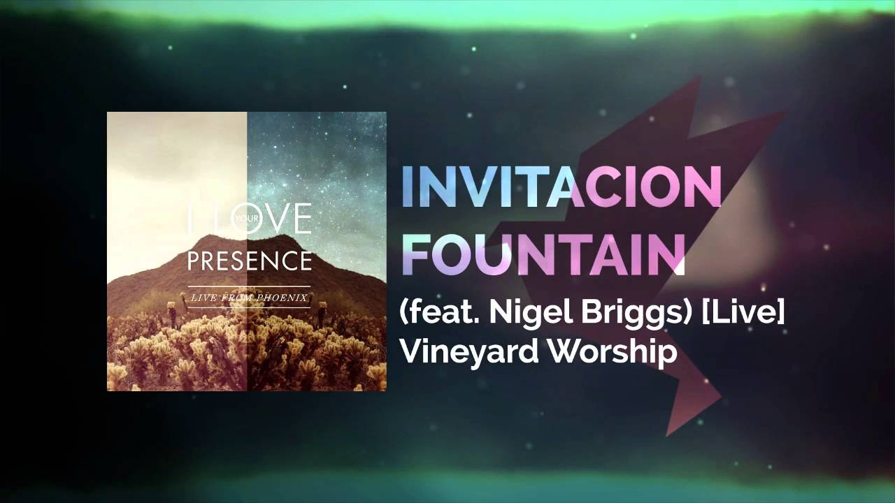 Invitacion Fountain feat Steve Jones Live Vineyard Worship