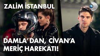 Damla'dan, Civan'a Meriç harekatı! - Zalim İstanbul 22. Bölüm