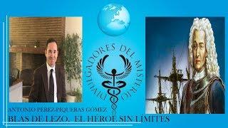 BLAS DE LEZO.  EL HÉROE SIN LÍMITES con ANTONIO PÉREZ PIQUERAS GÓMEZ