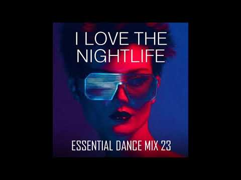 I Love The Nightlife - Classic Disco & Funky House - Essential Dance Mix 23