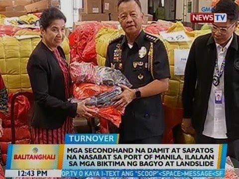 BT: Mga damit at sapatos na nasabat sa Port of Manila, ilalaan sa mga biktima ng bagyo at landslide