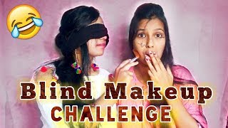 3 Minute Blindfold Makeup Challenge With My Sister ||  Full Masti And Fun