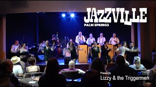 Jazzville Presents Lizzy & the Triggermen - Live in the Cascade Lounge at Agua Caliente Palm Springs