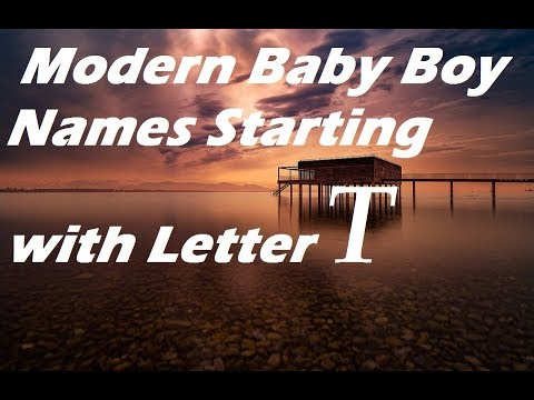 2018 Modern Baby Boy Names Starting with Letter T   YouTube