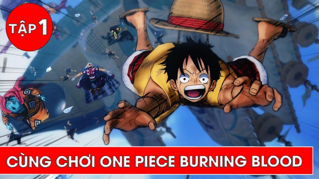 Mở đầu trận chiến ở tổng bộ hải quân MarineFord – Cùng chơi One Piece Burning Blood Tập 1