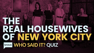 RHONY Quiz: Who Said It? | Take The Quote Quiz Now! | Bravo