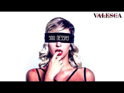 Valesca Popozuda :: Sou Dessas (áudio)