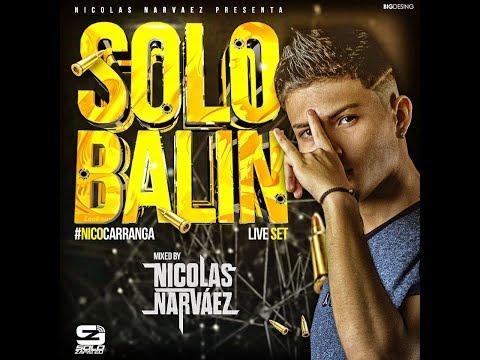 SOLO BALIN 2K19 BY NICOLÁS NARVÁEZ djnicolasnarvaez NICOCARRANGA GUARACHAZAPATEOALETEO