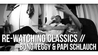 DLTLLY // Re-Watching Classics // Bong Teggy & Papi Schlauch