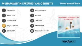 Muhammed İlhan - Söyle Dostum
