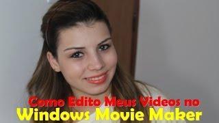 Como Editar Video Windows Movie Maker! Noções Básicas