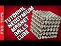 Tutorial - Neodymium Magnet Balls Cube - Construa Cubo feito com Bolinhas de Imãs de Neodímio - DIY