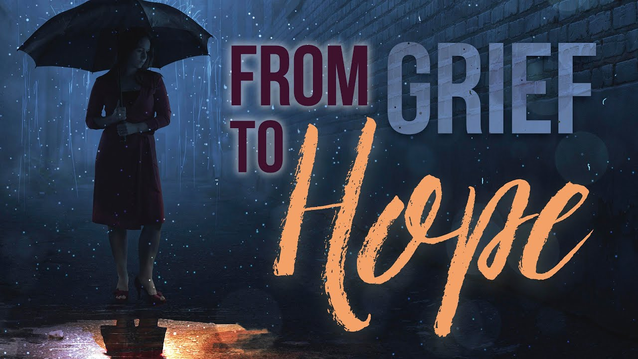 It Is Written - From Grief to Hope