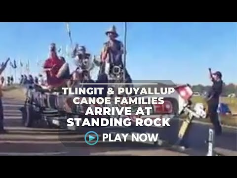 Tlingit and Puyallup Canoe Families Arrive at Sacred Stones - Native Daily Network