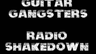 Guitar Gangsters - Radio Shakedown