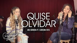 Ana Bárbara y Carolina Ross - Quise Olvidar (Video Oficial)