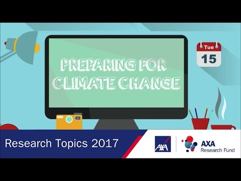 Preparing for Climate Change | Research Topics 2017 | AXA Research Fund