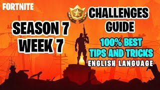 Fortnite Season 7 Week 7 Challenges Guide + Secret Battle Star Location -Best Way to Complete.