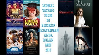 Video Jadwal Tayang Film Di Bioskop Kesayangan Anda Bulan Mei 2018 (XXI,21,Cinemaxx,dll) download MP3, 3GP, MP4, WEBM, AVI, FLV Mei 2018