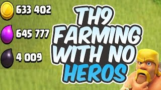 TH9 Farming STRATEGY With One Or No HEROES :EPIC LOOT -CLASH OF CLANS